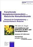 img - for 100 Jahre A. Vogel: Arzneipflanzen und Heilkr uter als Wirk- und Therapieprinzipien Symposium, Z rich, November 2002: Tagungsbeitr ge (German Edition) book / textbook / text book
