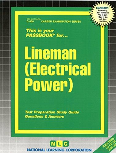 Lineman (Electrical Power)(Passbooks) (Career Examination Series : C-450)