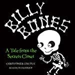 Billy Bones: Tales from the Secrets Closet | Christopher Lincoln