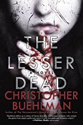 Lesser Dead, The by Christopher Buehlman (2015-10-08)