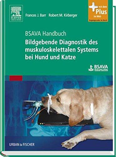 BSAVA Handbuch: Bildgebende Diagnostik des muskuloskelettalen Systems bei Hund und Katze: mit Zugang zum Elsevier-Portal