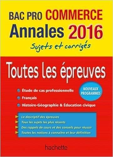 Annales 2016 Le Tout-En-Un Bac Pro Commerce: 9782012708686: Amazon.com: Books