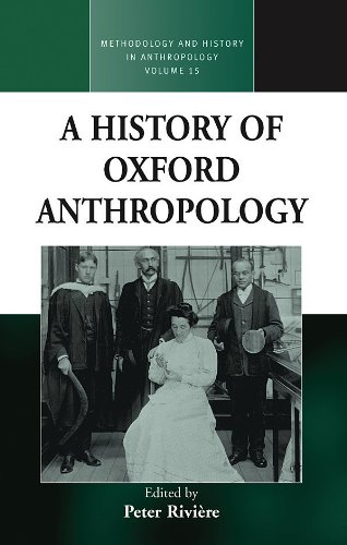 A History of Oxford Anthropology (Methodology & History in Anthropology)