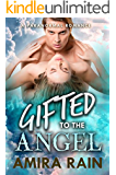 Gifted To The Angel: A Paranormal Pregnancy Romance