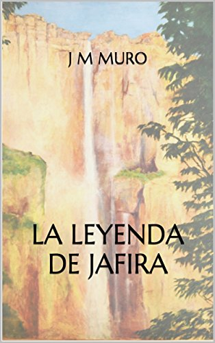 La leyenda de Jafira (Spanish Edition)