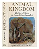 Animal Kingdom: The Story of Tsavo, the Great African Game Park