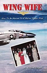 Wing Wife: How To Be Married to a Marine Fighter Pilot