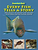 Every Fish Tells a Story, Robert Wintner and Snorkel Bob, 1616083964