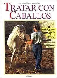 TRATAR CON CABALLOS (GUIAS DEL NATURALISTA-ANIMALES DOMESTICOS-CABALLOS)