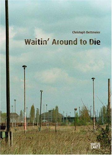 Download Christoph Dettmeier: Waitin' Around to Die pdf epub