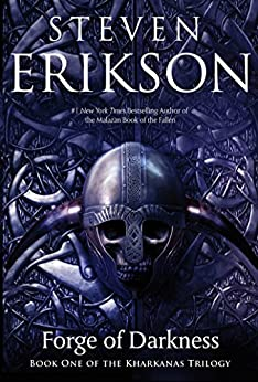 Forge of Darkness: Book One of the Kharkanas Trilogy (A Novel of the Malazan Empire) by [Erikson, Steven]