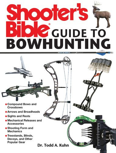 Shooter's Bible Guide to Bowhunting by [Kuhn, Todd A.]