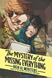 The Mystery of the Missing Everything, Ben H. Winters, 0061965464