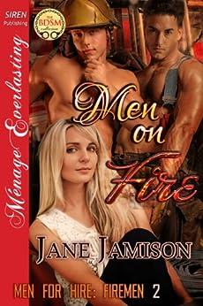 Men on Fire [Men for Hire: Firemen 2] (Siren Publishing Menage Everlasting) by [Jamison, Jane]