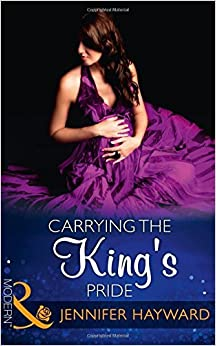Book Carrying The King's Pride (Kingdoms & Crowns, Book 1) by Jennifer Hayward (2016-02-11)
