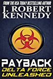 Payback: A Delta Force Unleashed Thriller Book #1