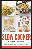 img - for Slow Cooker Recipes Cookbook: Easy, Healthy and Delicious Recipes book / textbook / text book