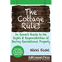 Cottage Rules: Owner's Guide to Sharing Recreational Property (Reference Series)