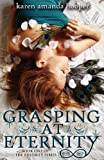 Grasping at Eternity, Karen Amanda Hooper, 0985589981