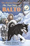 img - for The Bravest Dog Ever: The True Story of Balto (Step Into Reading, a Step 2 Book) book / textbook / text book