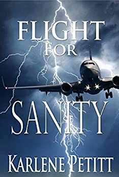 Flight For Sanity (Flight For Series Book 4) by [Petitt, Karlene]