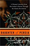 img - for Daughter of Persia: A Woman's Journey from Her Father's Harem Through the Islamic Revolution by Sattareh Farman Farmaian (2006-06-27) book / textbook / text book