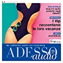 ADESSO audio - I vip raccontano le loro vacanze. 08/2016: Italienisch lernen Audio - Sommer der Promis Hörbuch von  div. Gesprochen von:  div.