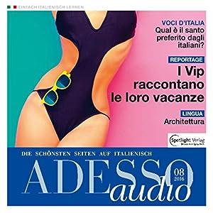 ADESSO audio - I vip raccontano le loro vacanze. 08/2016 Hörbuch