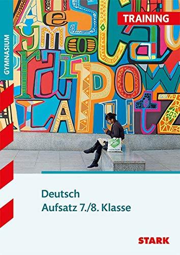 Training Gymnasium - Deutsch Aufsatz 7./8. Klasse