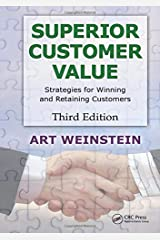 Superior Customer Value: Strategies for Winning and Retaining Customers, Third Edition Hardcover