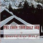 The Cabin That Spilt Red | David L Baer