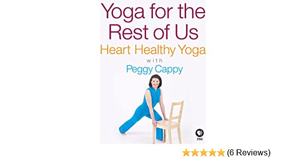 Amazon.com: Yoga for the Rest of Us with Peggy Cappy: Heart ...