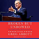 Broken but Unbowed | Greg Abbott