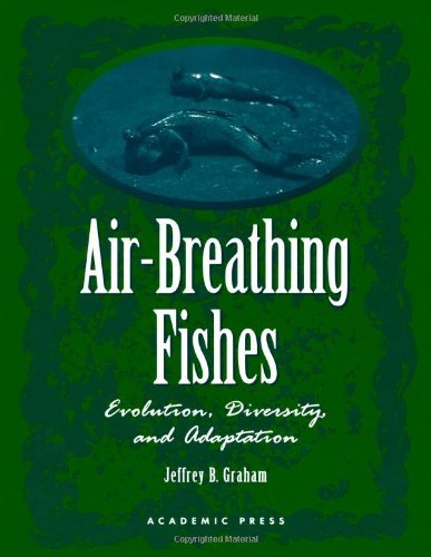 Air-Breathing Fishes: Evolution, Diversity, and Adaptation Pdf