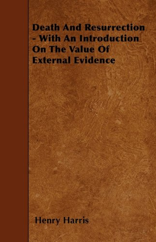 Death And Resurrection - With An Introduction On The Value Of External Evidence PDF