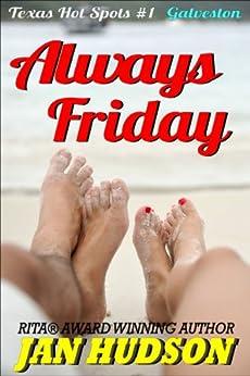 Always Friday (Texas Hot Spots Book 1) by [Hudson, Jan]