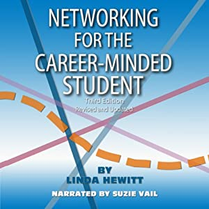 Networking for the Career-Minded Student, Third Edition Audiobook