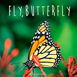 Fly, Butterfly, Bonnie Bader, 0448479192