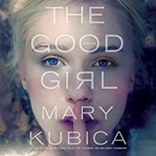 The Good Girl Audiobook by Mary Kubica Narrated by Lindy Nettleton, Johnny Heller, Tom Taylorson, Andi Arndt