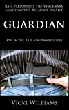 Guardian (The Adventures of Rafe Vincennes Book 4)