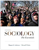 Sociology : The Essentials, Andersen, Margaret L. and Taylor, Howard F., 0495904589