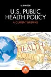 U.S. Health Policy, Immanuel Azaad Moonesar, 1909287865
