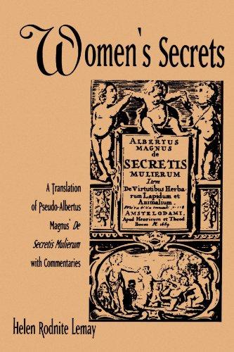 Women's Secrets: A Translation of Pseudo-Albertus Magnus' De Secretis Mulierum with Commentaries (SUNY series in Medieval Studies)