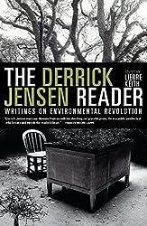 The Derrick Jensen Reader: Writings on Environmental Revolution