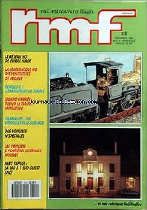 RAIL MINIATURE FLASH [No 319] du 01/12/1980 - LE RESEAU HO DE P. FARGE - LA MARIE-ECOLE HO D'ARCHITECTURE DE FRANCE - REHABILITONS LA STAINZ - QUAND L'ARMEE PREND LE TRAIN MINIATURE - CHAMALOT OU BIDOUILLEVILLE-SUR-MER - LES VOITURES A PORTIERES LATERALES