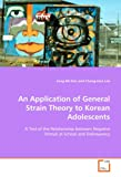 An Application of General Strain Theory to Korean Adolescents, Jung-Mi Kim and Chang-Hun Lee, 3639096398