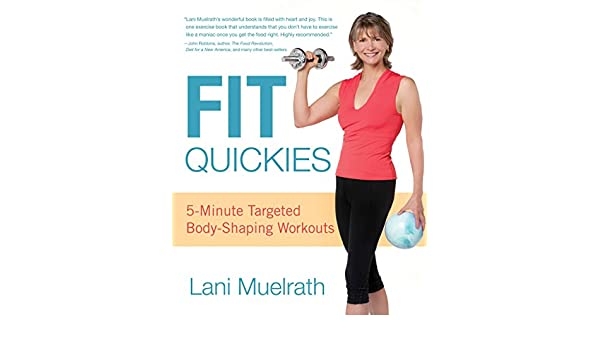 Fit Quickies: Five-Minute, Targeted Body-Shaping Workouts ...