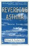 Reversing Asthma, Richard N. Firshein, 0446673633