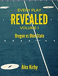 Oregon vs Ohio State (Every Play Revealed Book 1)