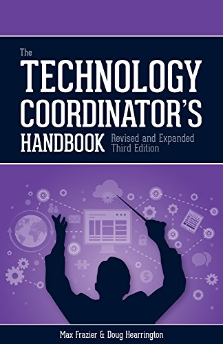 The Technology Coordinator's Handbook, 3rd Edition